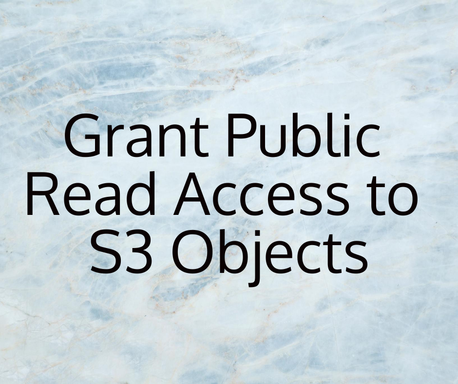 How to Grant Public Read Access to S3 Objects